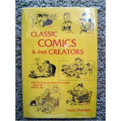 Classic Comics and Their Creators; Life Stories of American Cartoonists from the Golden Age  Hardcover: 304 pages. Product dimensions : 1.2 x 6.2 x 9.5 inches Product weight : 0.3 ounces