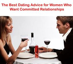 After years of helping women meet and attract quality men into committed relationships, heres some of my best dating advice for women who want a committed relationship that lasts http://commitmentconnection.com/the-best-dating-advice-for-women-who-want-