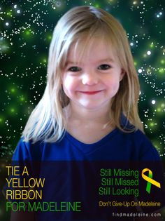 Madeleine McCann is still missing - please pin this to your interest boards and help bring her home - was four years old when kidnapped from her hotel room in Spain while on vacation with her UK parents. She would be around age 9 now and has a fleck in her right eye that is distinctive - let's do all we can to bring this little girl home