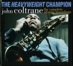 Warner Jazz Showcase - John Coltrane: The Heavyweight Champion. Welcome to this Warner Jazz Showcase where Mike Chadwick celebrates the release of a fantastic new box set: John Coltrane: The Heavyweight Champion – The Complete Atlantic Recordings. One hour features eight amazing examples from one of the greatest musicians the world has ever heard.