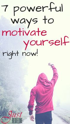 7 powerful ways to motivate yourself right now - motivation according to justredefine.com
