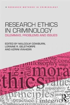 Research Ethics in Criminology & Criminal Justice: Dilemmas, Problems and Issues…