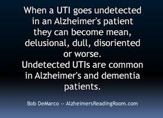 When a UTI Goes Undetected in an Dementia Patient | Dementia Reading Room