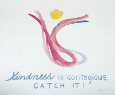 """kindness  