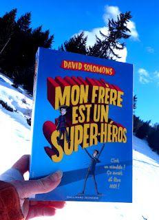 En pages et en images: Mon frère est un super héros: où comment rater des...