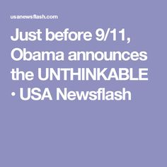 Just before 9/11, Obama announces the UNTHINKABLE • USA Newsflash// This is not a surprise. obama wants to bankrupt America and make it like Venezuela. Where they're starving to death.