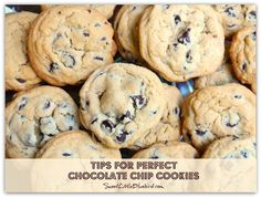 To try—Tips For Perfect Chocolate Chip Cookies!  Never flat, always soft - oh so good.