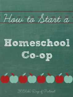 How to Start a Homeschool Co-op, Vol. 2, Day 25 365(ish) Days of Pinterest #homeschool #cooperative
