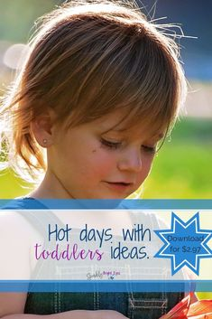 Hot days with toddlers ideas- download available.