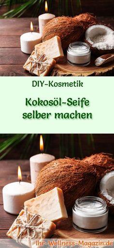 Kokosöl Kosmetik selber machen - Rezept für selbst gemachte Kokosöl Seife aus nur 4 Zutaten - bewahrt die Hände vor dem Austrocknen ...