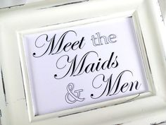 Meet the Maids & Men Wedding Sign   White or Ivory by lilcubby, $3.95