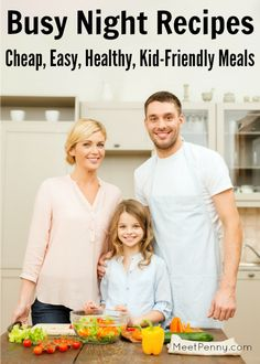 Busy Night Recipes: Cheap, Easy, Healthy, Kid-Friendly Meals