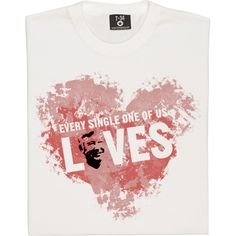 Every Single One Of Us (Heart) T-Shirt