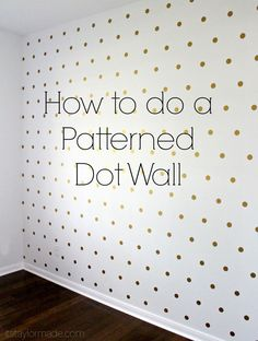 Accent Wall Ideas - An accent wall is needed within a boring room to give them some extraordinary touch. It can also break up a large room. Or, an accent wall can simply define a strong feature in the room. Polka Dot Walls, Polka Dot Room, Polka Dot Nursery, Polka Dot Bathroom, Ideias Diy, Gold Dots, Gold Dot Wall, Little Girl Rooms, Spring Home