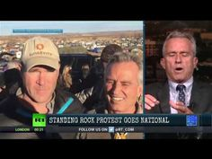 R Kennedy Jr. & DAPL: Trump's Investment; Peace Protesters v. Police Pro...