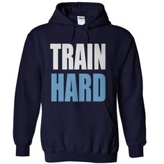 TRAIN HARD T-Shirts, Hoodies. CHECK PRICE ==► https://www.sunfrog.com/Sports/TRAIN-HARD-NavyBlue-Hoodie.html?id=41382