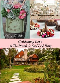 Celebrating Love at The Hearth and Soul Link Party where you are welcome to share posts about anything that feeds the soul