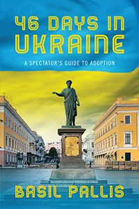 [Free] Donwload 46 Days in Ukraine: A Spectator s Guide to Adoption - Unlimed acces book - By Basil Pallis Good Books, Books To Read, Award Winning Books, Self Publishing, Travelogue, Ukraine, Real Life, Comedy, Adoption