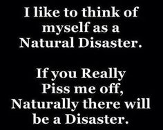 Naturally there will be a disaster!!!