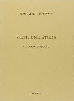 Vent, une étude. 3, Leçon d'adieu / Jean-Baptste de Seynes - [Cognac] : Obsidiane, cop. 1995
