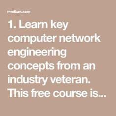 1. Learn key computer network engineering concepts from an industry veteran. This free course is also a great primer for network and security certifications like the CompTIA and the CCNA. (9 hour… Math Courses, Free Courses, Calculus 2, Network And Security, What Is Data, Network Engineer, Medium App, Programming Tutorial, Quote Of The Week