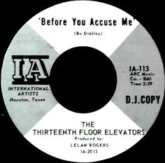 Before You Accuse Me. Click the image to join the Thirteenth Floor Elevators Facebook group!