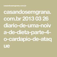 casandosemgrana.com.br 2013 03 26 diario-de-uma-noiva-de-dieta-parte-4-o-cardapio-de-ataque