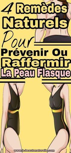 4 remèdes naturels pour prévenir ou raffermir la peau flasque #raffermir #peau #flasque