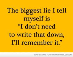 The Biggest Lie - I'll remember it.