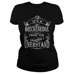 BRECKENRIDGE Its A BRECKENRIDGE Thing You Wounldnt Understand