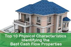 High cash flow properties have particular physical characteristics. So, here are the top 10 characteristics of these properties.