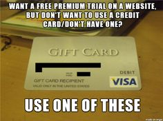 Use Visa gift cards to get free trials online. | 36 Life Hacks Every College Student Should Know