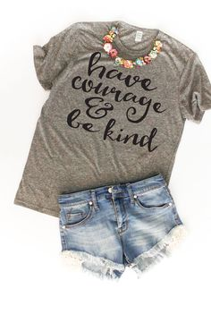 Have Courage & Be Kind Tshirt / Christian Shirts / Faith Shirts / Women's Tshirts / Lady Boss Shirt / Cute Workout Tee / Teacher Shirts by TheSpiroSpero on Etsy https://www.etsy.com/listing/503375093/have-courage-be-kind-tshirt-christian