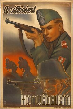 """A Hungarian wartime propaganda poster, """"In defense, target shooting"""" Ww2 Posters, Political Posters, Nazi Propaganda, Military Drawings, Illustrations And Posters, Vintage Posters, Retro Posters, Cartoon Styles, World War Two"""