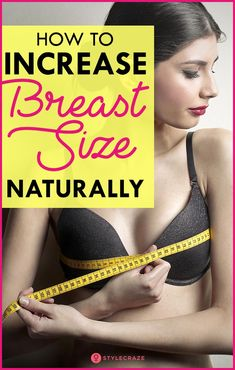 How To Increase Your Breast Size Fast And Naturally – Here's How I Did It!
