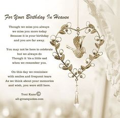<3 For Your Birthday In Heaven <3 http://www.all-greatquotes.com/all-greatquotes/category/birthday-cards-heaven/: