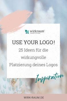 25 geniale Ideen, wie du dein Business-Logo wirkungsvoll in Szene setzen kannst. #logo #branding #womenboss #girlboss #blogger #design #grafik #brandingdesign #personalbranding #business