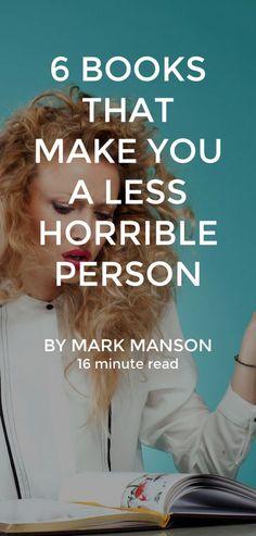 Well, OK, you'll still be awful. But at least you'll be well read. https://markmanson.net/6-books