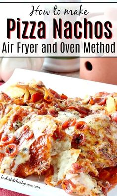 Pizza Nachos, Because Why Wouldn't You? Air Fryer and Oven Method. Air Fryer Recipes Vegetarian, Air Fryer Oven Recipes, Air Fry Recipes, Air Fryer Dinner Recipes, Grilling Recipes, Easy Dinner Recipes, Easy Meals, Pizza Recipes, Skillet Recipes