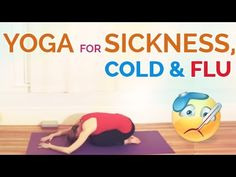 Yoga for Sickness, Stress, Cold and Flu (30 min)