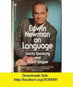 Edwin Newman on language (9780446974592) Edwin Newman , ISBN-10: 0446974595  , ISBN-13: 978-0446974592 ,  , tutorials , pdf , ebook , torrent , downloads , rapidshare , filesonic , hotfile , megaupload , fileserve