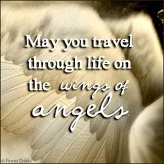 May you travel through life on the wings of an angel. Guardian Angels, Guardian Angel Quotes, Angel Protector, Entertaining Angels, Angel Prayers, Bible Prayers, Watch Over Me, I Believe In Angels, Spirituality