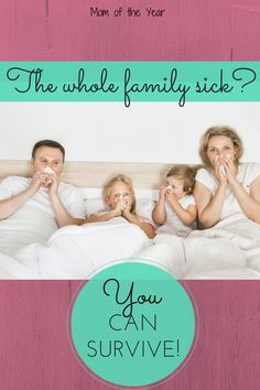 When the whole family is sick at the same time, it can get dicey around the house. Here is how we (barely!) survived!