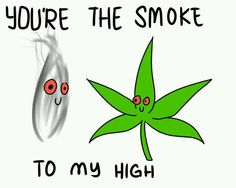 ImageFind images and videos about love, smoke and weed on We Heart It - the app to get lost in what you love. Marijuana Art, Cannabis, Marijuana Funny, Stoner Quotes, 420 Quotes, Stoner Humor, Life Quotes, Stoner Couple, Stoner Gifts