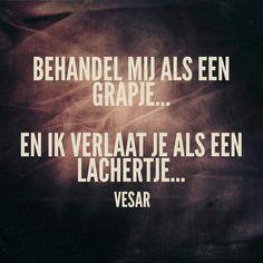 VESAR. Happy Mind Happy Life, Happy Minds, Badass Quotes, Best Quotes, Love Quotes, Vintage Funny Quotes, Dutch Quotes, Funny Quotes About Life, Text Me