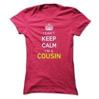 I Cant Keep Calm Im A COUSIN