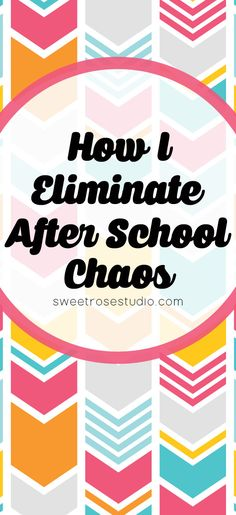 How to eliminate the after school chaos at Sweet Rose Studio in 5 easy steps