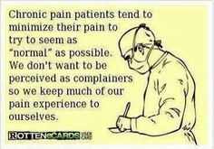 Chronic pain- I did this until it almost killed me. I had to promise not to do it anymore, hard to keep this promise...