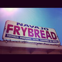 We love fry bread. Four Corners