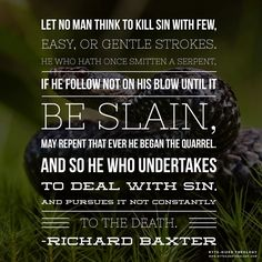Killing sin is a vicious battle.
